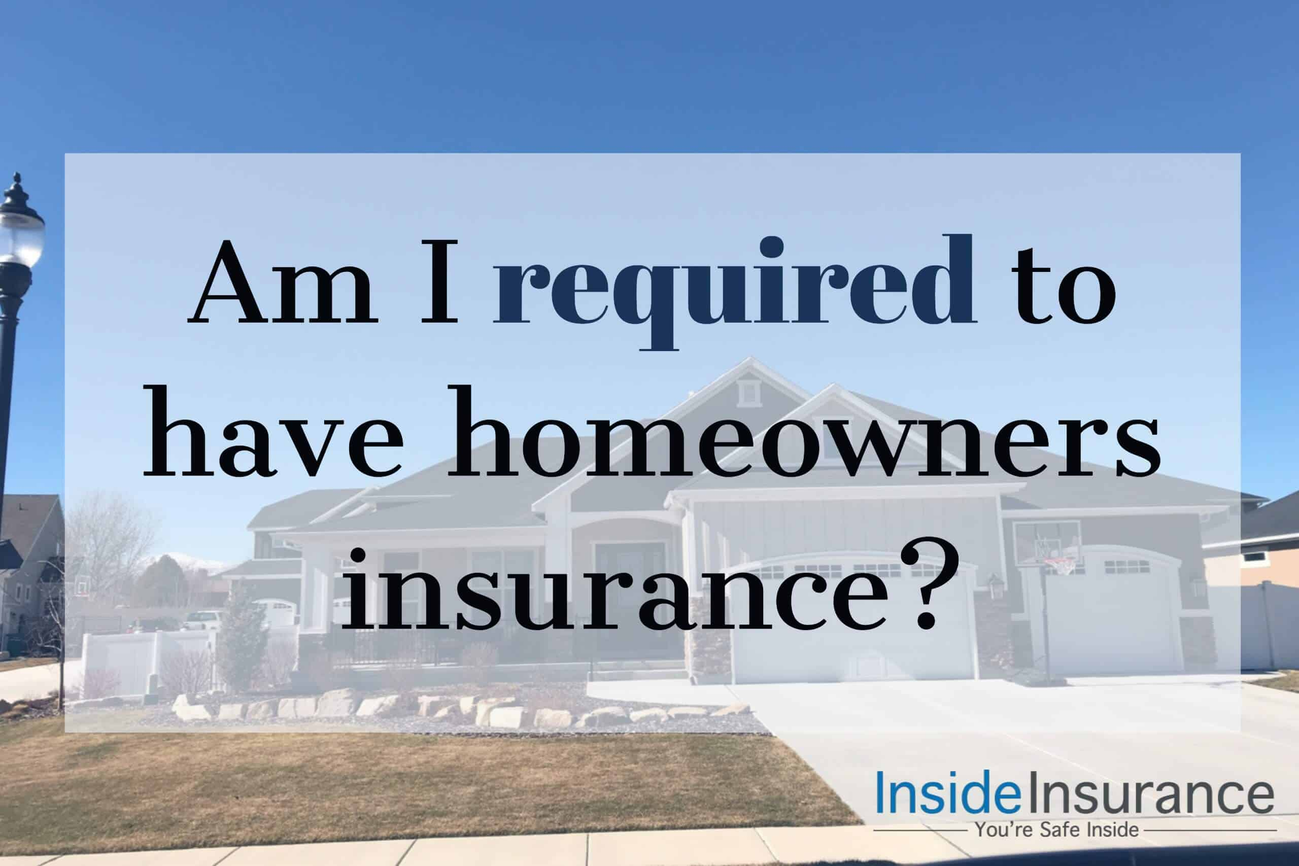 "alt=""A mansion on the background with a note that says 'Am I required to have a homeowners insurance'."""