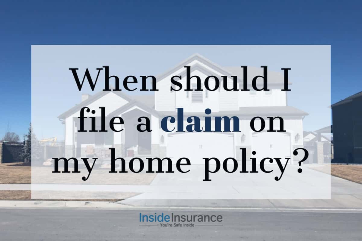 "alt=""A white house on the background with a note that says 'When should I file a claim on my home policy'."""