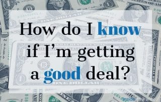 """alt=""""Dollar bills picture on the background with a note that says 'How do I know if I'm getting a good deal'.""""."""""""