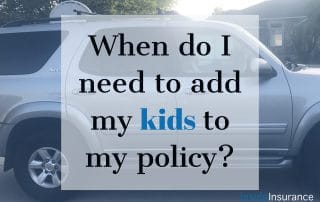 """alt=""""A silver SUV on the background with a note that says 'When do I need to add my kids to my policy'."""""""