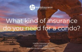 Utah Condo Insurance - What kind of insurance do you need for a condo?