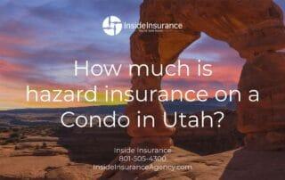 Utah Condo Insurance - How much is hazard insurance on a condo in Utah_