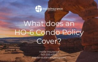 Utah Condo Insurance - What does an HO-6 Condo Policy Cover